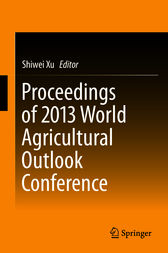 Proceedings of 2013 World Agricultural Outlook Conference by Shiwei Xu