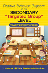 Positive Behavior Support at the Secondary Targeted Group Level by Laura A. Riffel
