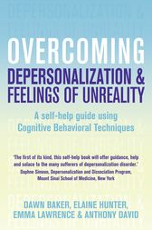 Overcoming Depersonalisation and Feelings of Unreality, 2nd Edition by Anthony David