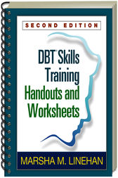 DBT® Skills Training Handouts and Worksheets, Second Edition by Marsha M. Linehan