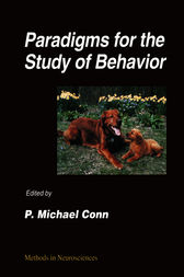 Paradigms for the Study of Behavior by P. Michael Conn