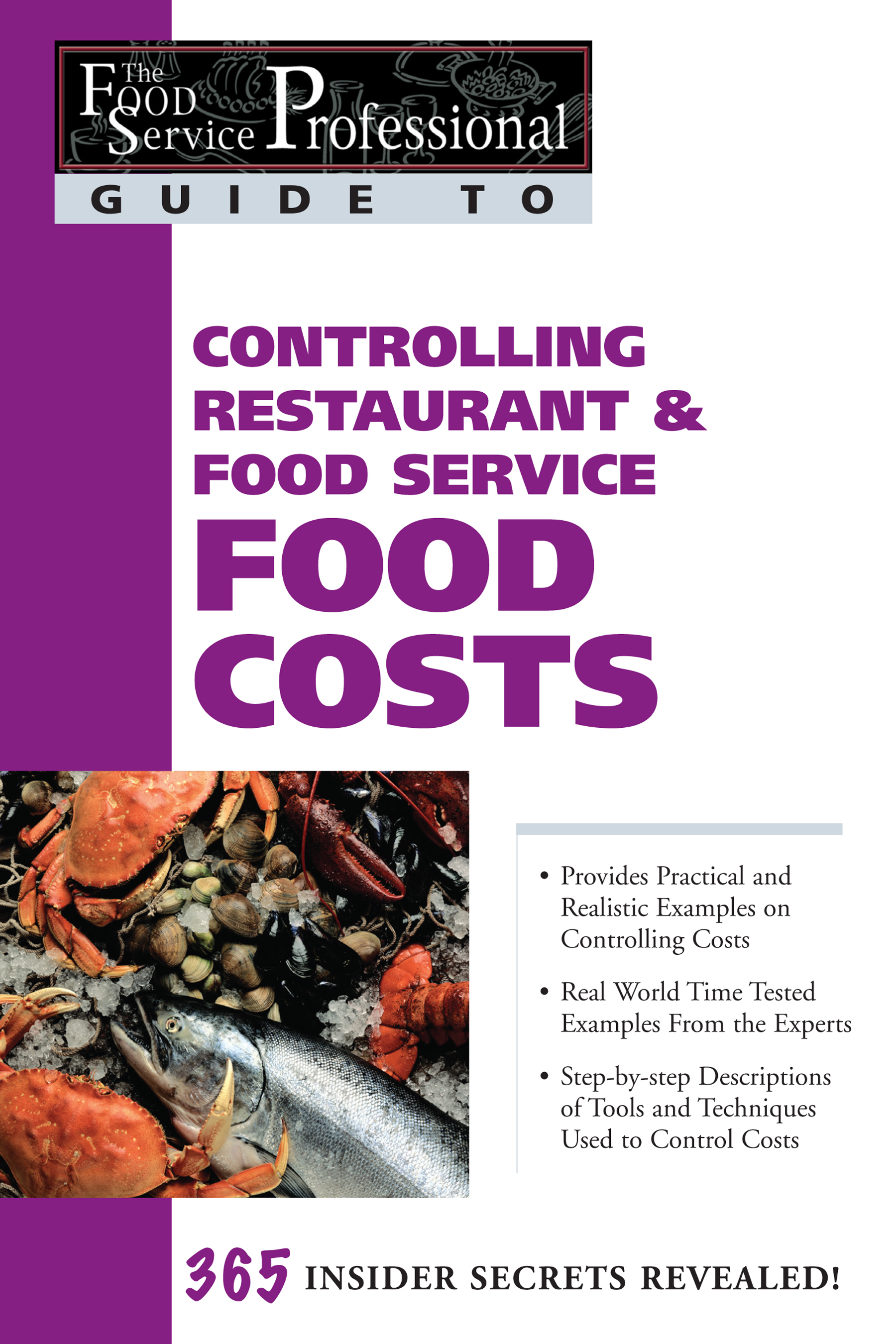 Download Ebook The Food Service Professional Guide to Controlling Restaurant & Food Service Food Costs by Douglas R Brown Pdf