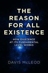 The Reason for all Existence by Davis McLeod