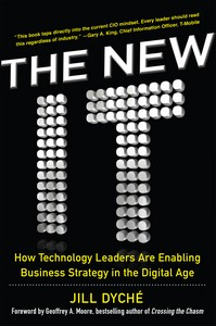 Download Ebook The New IT: How Technology Leaders are Enabling Business Strategy in the Digital Age by Jill Dyche Pdf