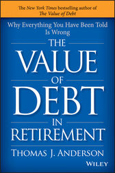 The Value of Debt in Retirement by Thomas J. Anderson