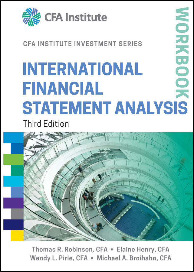 Download Ebook International Financial Statement Analysis Workbook (3rd ed.) by Thomas R. Robinson Pdf