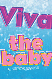 The Baby: A Video Novel