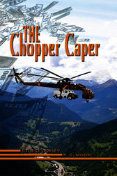 The Chopper Caper by co author- George Dorsey R.D. Moore