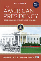 The American Presidency: Origins and Development, 1776–2014