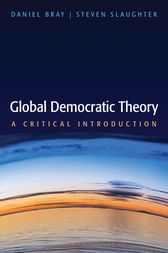 Global Democratic Theory by Daniel Bray