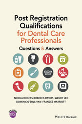 Post Registration Qualifications for Dental Care Professionals by Nicola Rogers