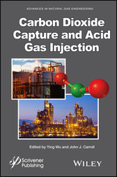 Carbon Dioxide Capture and Acid Gas Injection by Ying Wu