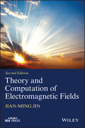 Theory and Computation of Electromagnetic Fields by Jian-Ming Jin