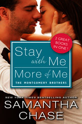 Stay with Me / More of Me by Samantha Chase