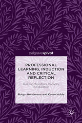 Professional Learning, Induction and Critical Reflection by Robyn Henderson
