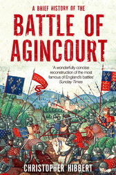 A Brief History of the Battle of Agincourt by Christopher Hibbert