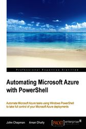 Automating Microsoft Azure with PowerShell by John Chapman