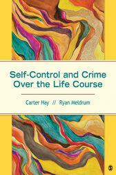 Self-Control and Crime Over the Life Course by Carter H. Hay
