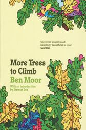 More Trees To Climb by Ben Moor