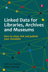 Linked Data for Libraries, Archives and Museums by Seth van Hooland
