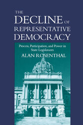 The Decline of Representative Democracy by Alan Rosenthal