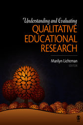 Understanding and Evaluating Qualitative Educational Research by Marilyn V. Lichtman