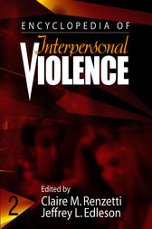 Encyclopedia of Interpersonal Violence by Claire M. Renzetti
