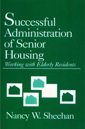 Successful Administration of Senior Housing by Nancy W. Sheehan