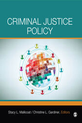 Criminal Justice Policy by Stacy L. Mallicoat