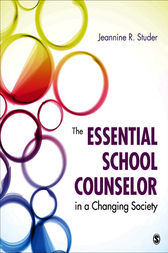 The Essential School Counselor in a Changing Society by Jeannine Studer