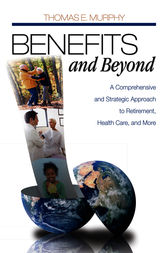 Benefits and Beyond by Thomas E. Murphy
