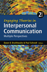 Engaging Theories in Interpersonal Communication by Dawn O. Braithwaite