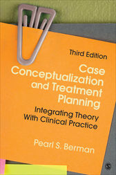 Case Conceptualization and Treatment Planning: Integrating Theory With Clinical Practice