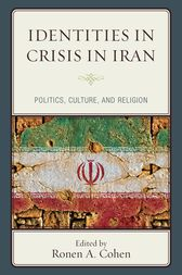 Identities in Crisis in Iran by Ronen A. Cohen