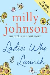 Ladies Who Launch by Milly Johnson