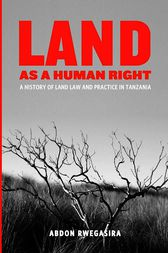 Land as a Human Right by Abdon Rwegasira