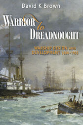 Warrior to Dreadnought by David K Brown