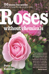 Roses Without Chemicals by Peter Kukielski