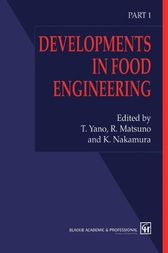 Developments in Food Engineering by T. Yano Nakamura