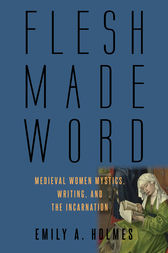 Flesh Made Word by Emily Holmes