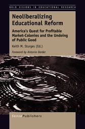 Neoliberalizing Educational Reform by Keith M. Sturges