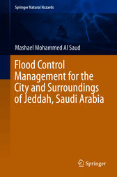 Flood Control Management for the City and Surroundings of Jeddah, Saudi Arabia by Mashael  Mohammed Al Saud