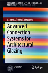 Advanced Connection Systems for Architectural Glazing by Roham Afghani Khoraskani