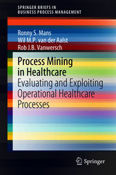 Process Mining in Healthcare by Ronny S. Mans