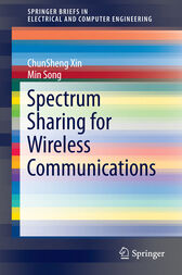 Spectrum Sharing for Wireless Communications by ChunSheng Xin
