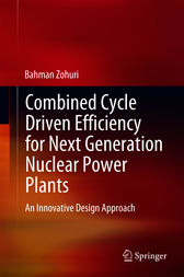 Combined Cycle Driven Efficiency for Next Generation Nuclear Power Plants by Bahman Zohuri