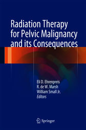 Radiation Therapy for Pelvic Malignancy and its Consequences by Eli Daniel Ehrenpreis