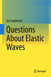 Questions About Elastic Waves by Jüri Engelbrecht