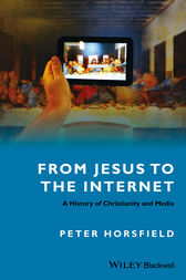 From Jesus to the Internet by Peter Horsfield