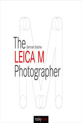 The Leica M Photographer by Bertram Solcher